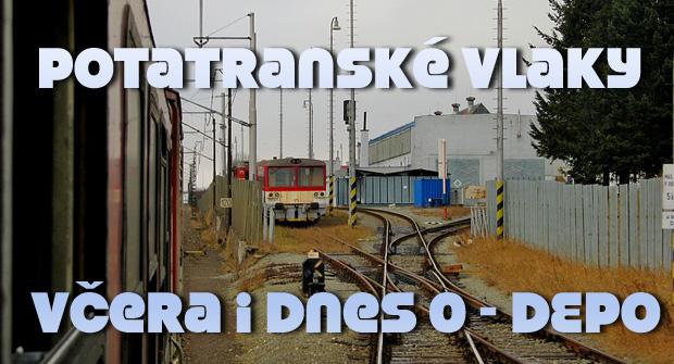 Potatranské vlaky včera i dnes 0 - DEPO