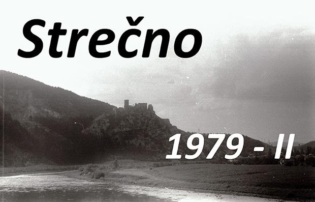 Stre�no 1979 �as� II.