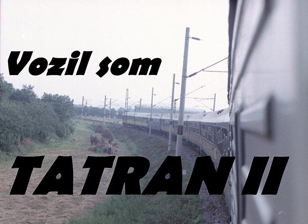 Vozil som Tatran II.