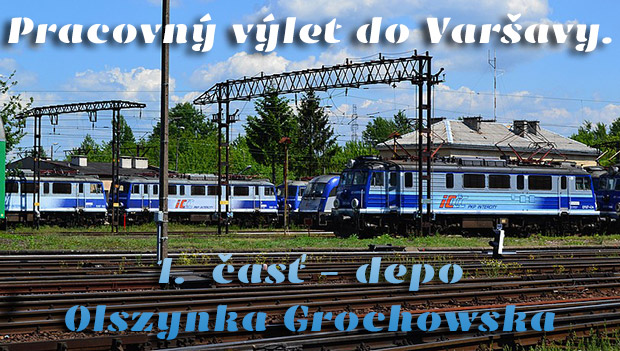 Pracovný výlet do Varšavy. 1. časť – depo Olszynka Grochowska