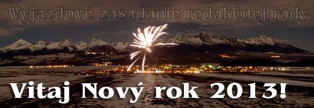 Výjazdové zasadnutie redakčnej rady: Vitaj Nový rok 2013!