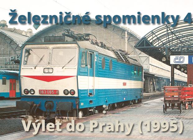 Železničné spomienky 4. : Výlet do Prahy (1995)