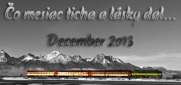 Čo mesiac ticha a lásky dal... December 2o13