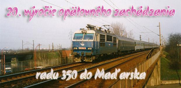 20. výročie opätovného zachádzania radu 350 do Maďarska