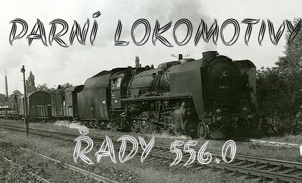 PARN� LOKOMOTIVY �ADY 556.0