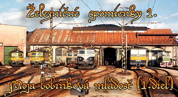 Železničné spomienky 1. : Moja bobinková mladosť (1.diel)