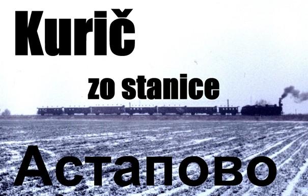 Kurič zo stanice Astapovo
