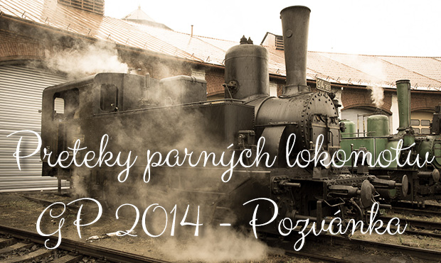 Preteky parných lokomotív GP 2014 - Pozvánka