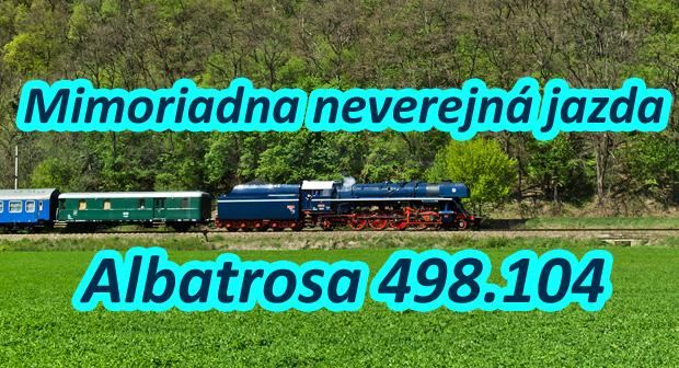 Mimoriadna neverejná jazda - Albatrosa 498.104